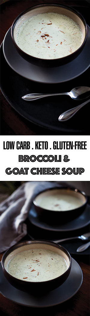 Low Carb Broccoli Cheese Soup - Goat Cheese & Broccoli - Low Carb, Keto Friendly, Gluten Free